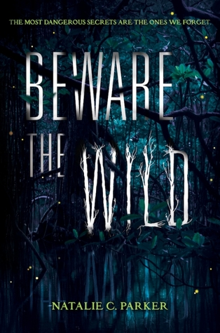 Review + Giveaway:  Beware The Wild By Natalie C. Parker