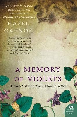 A Memory Of Violets By Hazel Gaynor