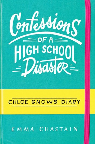 Confessions Of A High School Disaster: Chloe Snow's Diary